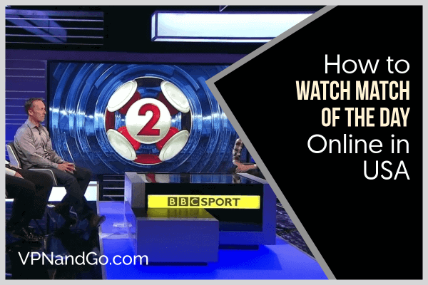 How to Watch Match of the Day Online in USA