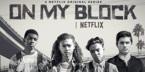 How to Watch On My Block Online