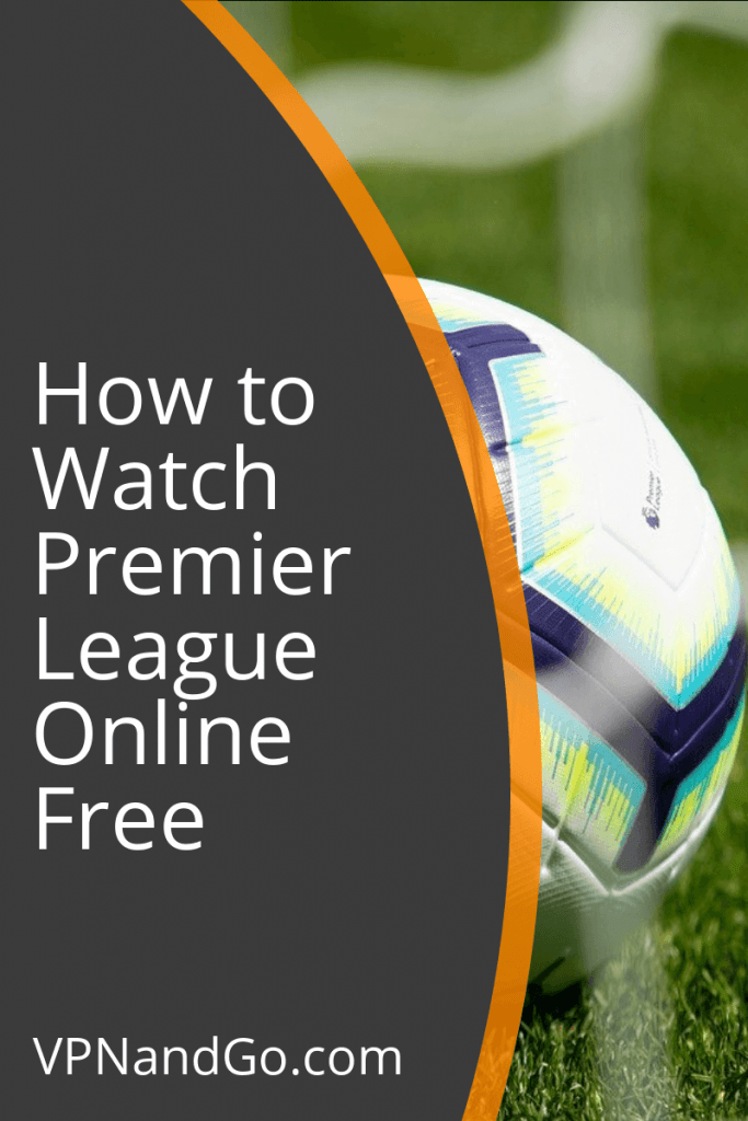 How to Watch Premier League Online Free