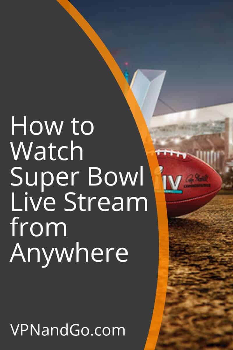 How to Watch Super Bowl Live Stream from Anywhere