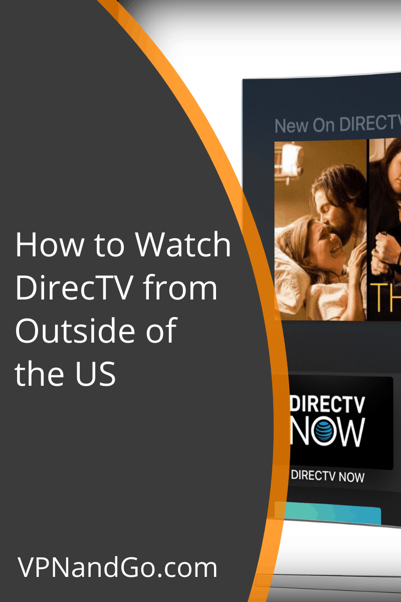 How to Watch DirecTV from Outside of the US