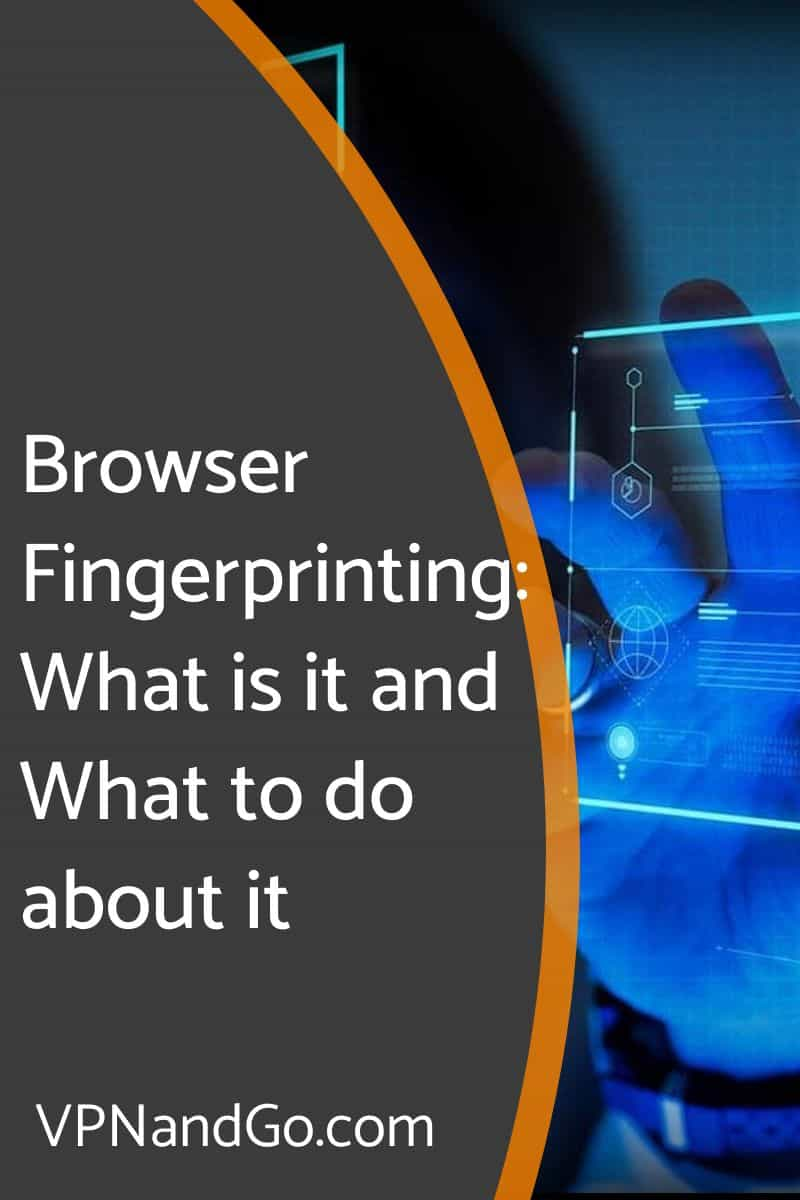 Browser Fingerprinting What is it and What to do about it