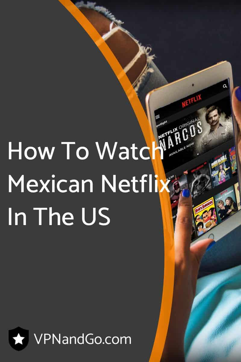 How To Watch Mexican Netflix In The US