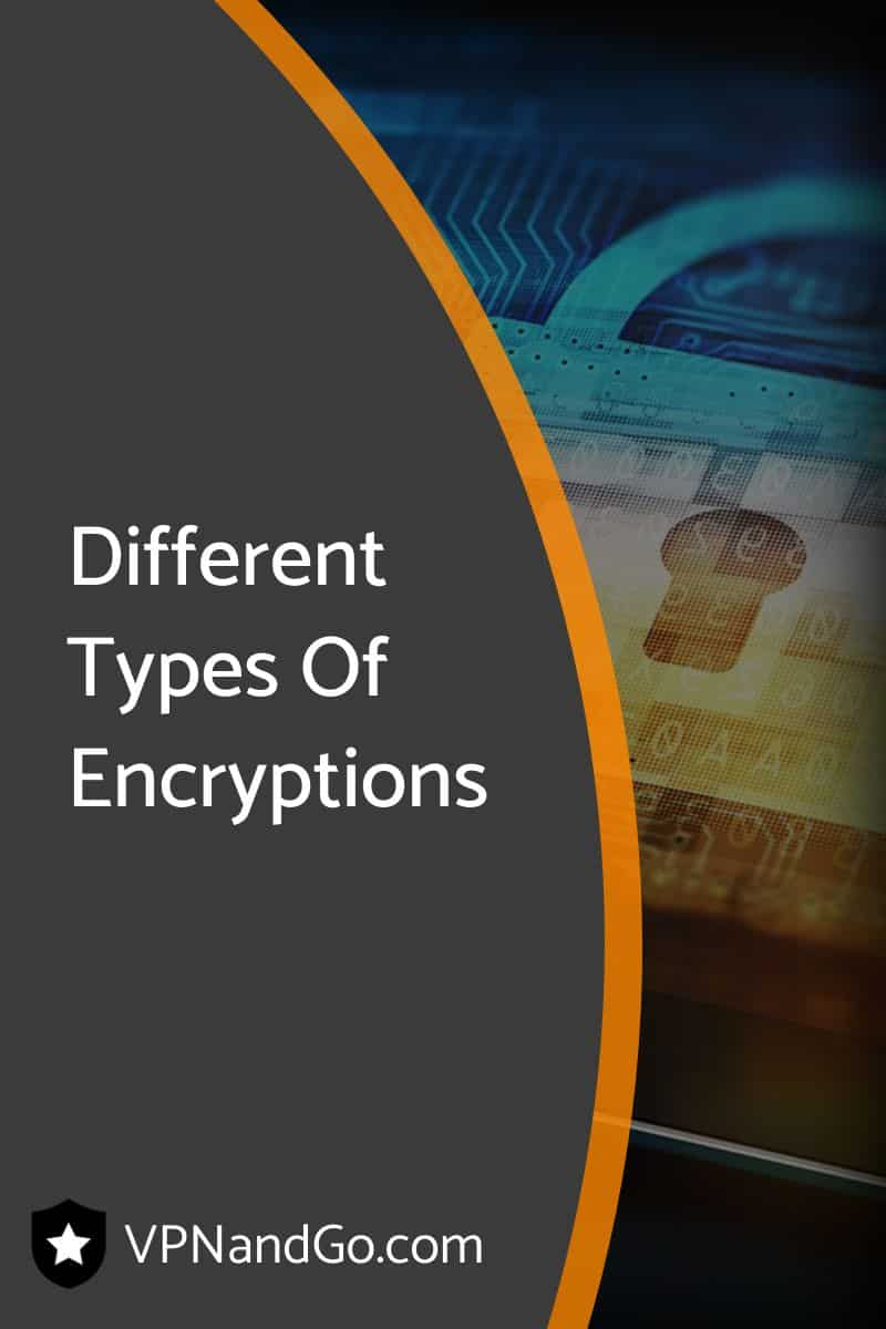 Different Types Of Encryptions