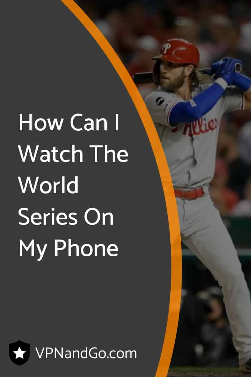 How Can I Watch The World Series On My Phone