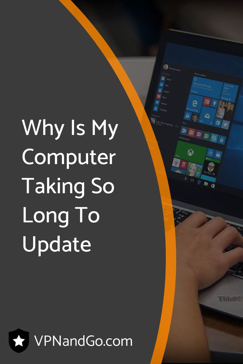 Why Is My Computer Taking So Long To Update