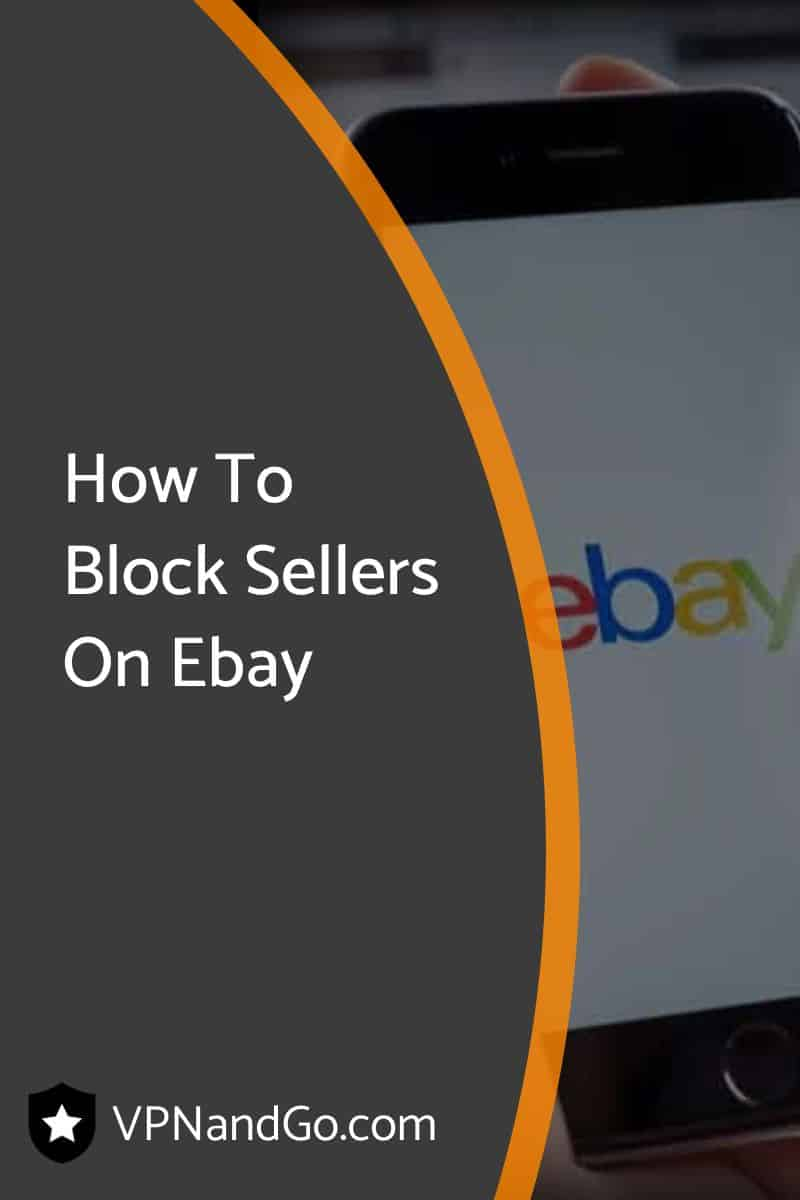 How To Block Sellers On Ebay