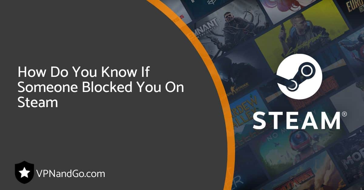 How Do You Know If Someone Blocked You On Steam