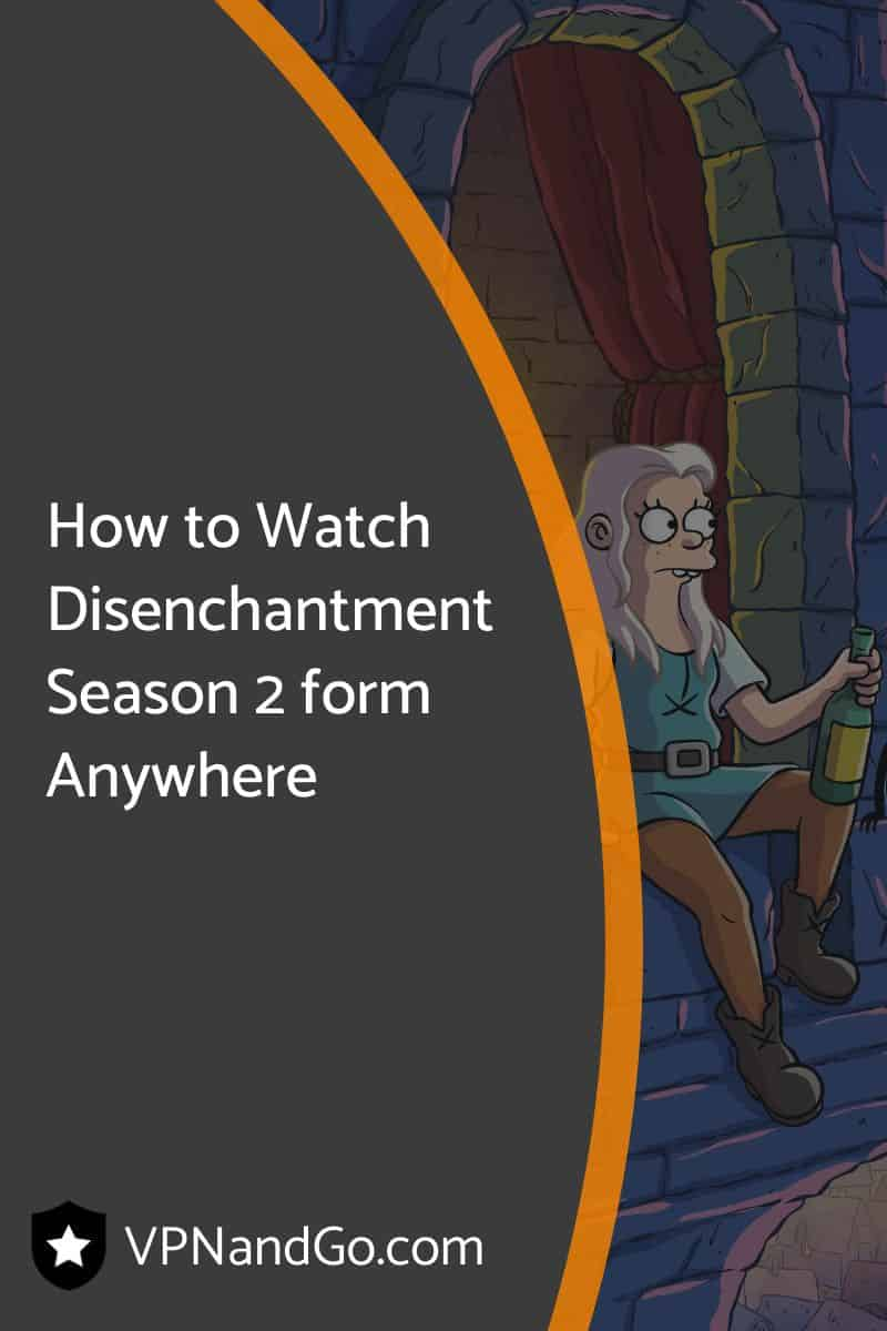 How to Watch Disenchantment Season 2 form Anywhere