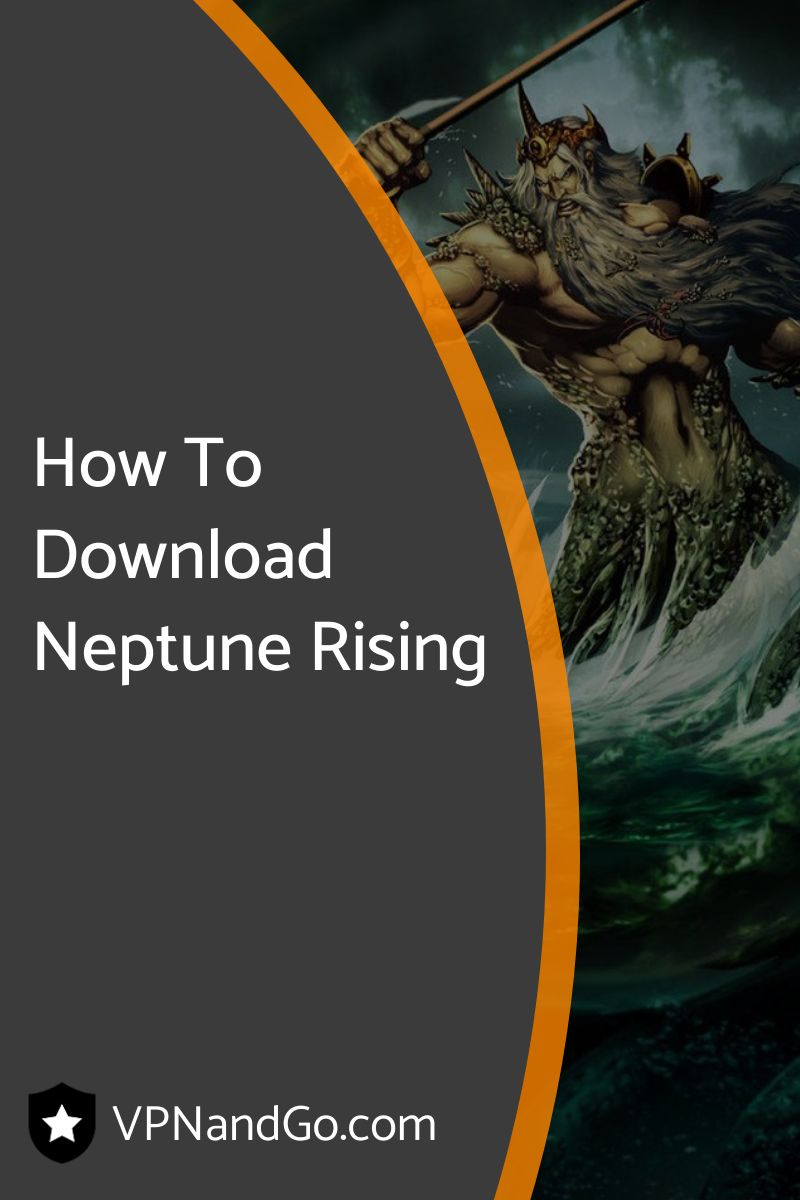 How To Download Neptune Rising