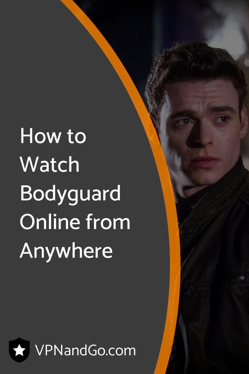 How to Watch Bodyguard Online from Anywhere